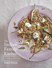 The Indian Family Kitchen : Classic Dishes for a New Generation by Anjali...