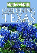 Month by Month Gardening in Texas: What to Do Each Month to Have a Beautiful...