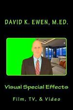 Visual Special Effects : Film, TV, and Video by David Ewen (2013, Paperback)