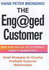 Hans Peter Brondmo, The Eng@ged Customer: The New Rules of Internet Direct Marke