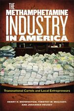 The Methamphetamine Industry in America: Transnational Cartels and Local Entrepr