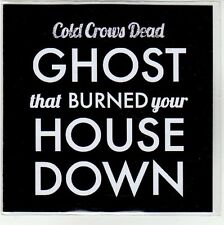 (EQ299) Cold Crows Dead, Ghost That Burned Your House Down - 2013 DJ CD