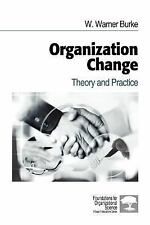 Organization Change: Theory and Practice (Foundations for Organizational Science
