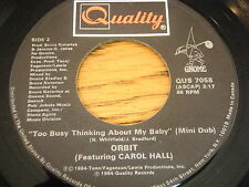 """ORBIT - TOO BUSY THINKING ABOUT MY BABY    7"""" VINYL"""