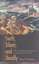 Swift, Silent, and Deadly: Marine Amphibious Reconnaissance in the Pacific, 19..