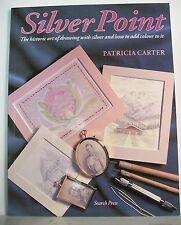 Silver Point: The Ancient Art of Drawing in Solid Silver and How to Add Colou...