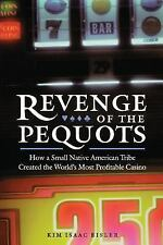 Revenge of the Pequots : How a Small Native American Tribe Created the...