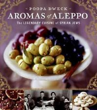 NEW Aromas of Aleppo: The Legendary Cuisine of Syrian Jews by Poopa Dweck Hardco