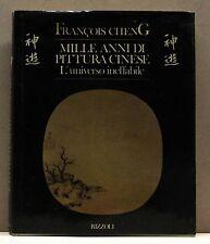 MILLE ANNI DI PITTURA CINESE l'universo ineffabile - F.Cheng [Libro, Rizzoli]