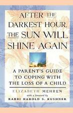 After the Darkest Hour the Sun Will Shine Again: A Parent's Guide to Coping with