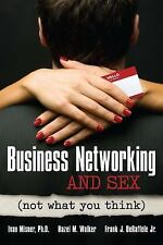 Business Networking and Sex: Not What You Think, De Raffelle Jr, Frank  J., Walk