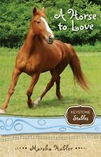 A Horse to Love (Keystone Stables) by Hubler, Marsha, Good Book