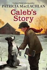 Sarah, Plain and Tall: Caleb's Story 3 by Patricia MacLachlan (2004, Paperback)