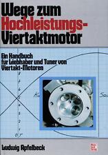 Wege zum Hochleistungs-Viertaktmotor (Tuning Viertakt-Motor Apfelbeck) Buch book