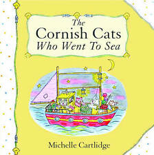 CARTLIDGE MICHE-THE CORNISH CATS WHO WENT TO SEA  BOOK NEW