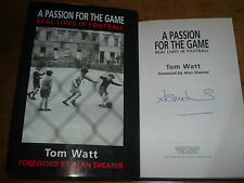 A Passion for the Game : Real Lives in Football, Watt, Tom,SIGNED COPY.F/E.H/B