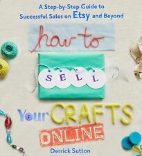 How to Sell Your Crafts Online: A Step-by-Step Guide to Successful Sales on Etsy