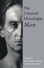 The Classical Monologue: Men: For Men (Audition Speeches), By ,in Used but Accep