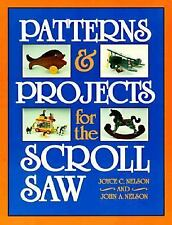 Patterns and Projects for the Scroll Saw by Joyce C. Nelson and John A....