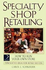 Specialty Shop Retailing : How to Run Your Own Store