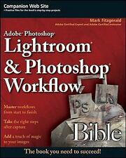 Adobe Photoshop Lightroom and Photoshop Workflow Bible-ExLibrary