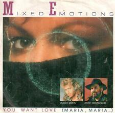 "899  7"" Single: Mixed Emotions - You Want Love (Maria, Maria) / same (instr.)"