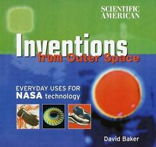 Scientific American: Inventions from Outer Space: Everyday Uses for NASA Technol