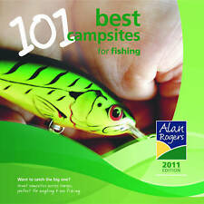 Alan Rogers 101 Best Campsites for Fishing: 2011