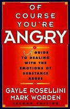 Of Course You're Angry: A Guide to Dealing with the Emotions of Substa-ExLibrary