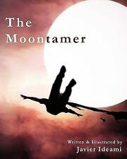 The Moontamer by Javier Ideami (2010, Paperback)