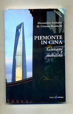 Alessandro Arduino - M.Cristina Bombelli # PIEMONTE IN CINA # Ed. Il Punto 2009