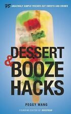Dessert and Booze Hacks by Peggy Wang (2015, Board Book)