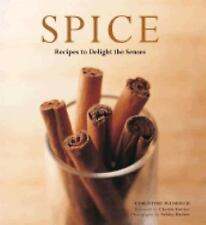 Spice: Recipes to Delight the Senses by Christine Manfield