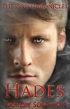 The God Chronicles Ser.: Hades by Kamery Solomon (2014, Paperback)