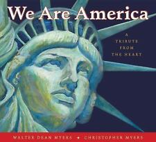We Are America : A Tribute from the Heart by Walter Dean Myers (2015, Paperback)