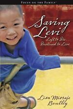 Saving Levi: Left to Die . . . Destined to Live (Focus on the Family), Bentley,