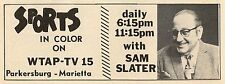 1971 WTAP tv ad ~ SAM SLATER has the Sports on WTAP in Parkersburg,West Virginia