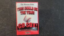"BOSTON RED SOX 2004 WORLD SERIES CHAMPS---""'TIS COULD BE THE YEAR '' GLOBE PIN"