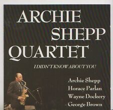 ARCHIE SHEPP QUARTET   CD PROMO   I DIDN'T KNOW ABOUT YOU