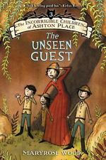 Incorrigible Children of Ashton Place: The Unseen Guest 3 by Maryrose Wood...