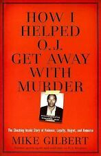 How I Helped O.J. Get Away With Murder: The Shocking Inside Story of Violence, L