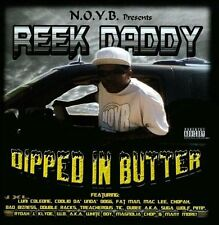 Dipped In Butter [PA] by Reek Daddy (CD, Nov-2013, N.O.Y.B. Entertainment)