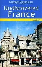 Undiscovered France (Landmark Visitors Guides) Smith, Judy Paperback