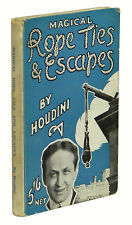 Magical Rope Ties and Escapes ~ HARRY HOUDINI ~ First & Only Edition ~ 1st Magic