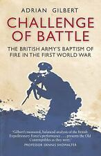Challenge of Battle: The Real Story of the British Army in 1914 General Militar