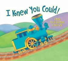 I Knew You Could!: A Book for All the Stops in Your Life (Little Engine That Cou