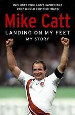 Landing on My Feet: My Story by Mike Catt (Paperback, 2008)