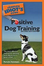 The Complete Idiot's Guide to Positive Dog Training, 2nd Edition (Complete Idiot