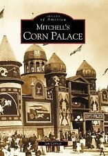 Images of America: Mitchell's Corn Palace by Jan Cerney (2004, Paperback)