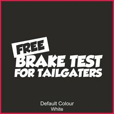 Free Brake Test Decal,Vinyl, Sticker,Car, Funny, Bumper,JDM, EURO,VAG,JAP, N2195
